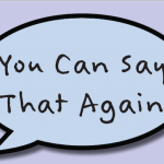 You Can Say That Again—redundant phrases